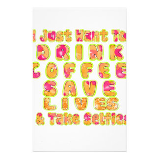 Cute I just want to Drink Coffee Save Lives and T Stationery