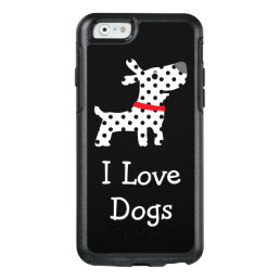 Cute I Love Dogs OtterBox iPhone 6/6s Case