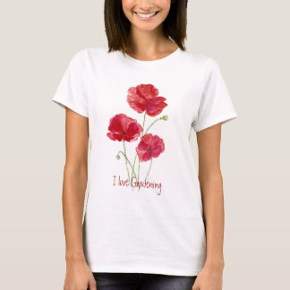 Cute I love Gardening, Red Poppies T-Shirt