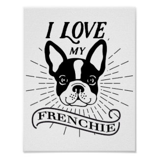 Cute I love my Frenchie Poster