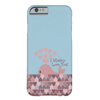 Cute I whaley Love You! design Barely There iPhone 6 Case