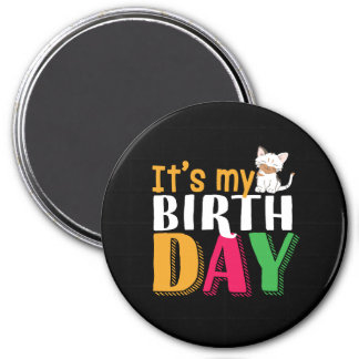 Cute It's My Birthday for Cat and Kitten Lover Magnet