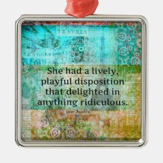 Cute Jane Austen quote from Pride and Prejudice Metal Ornament