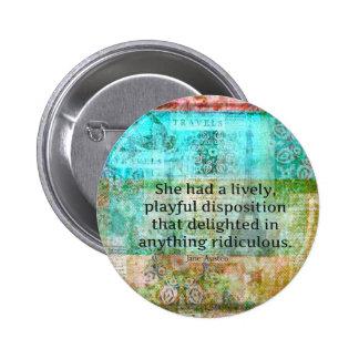 Cute Jane Austen quote from Pride and Prejudice Pinback Button