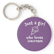 Cute Just a girl who loves ice cream  design Keychain