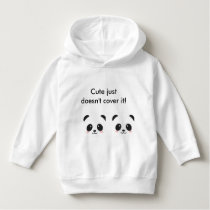 'Cute just doesn't cover it' panda hoodie