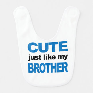 Cute Just Like My Brother Bib