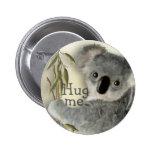 Cute Koala Hug Me Pinback Button