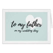"Cute Light teal ""to my father on my wedding day"" Card"