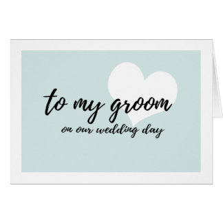 "Cute light teal ""to my groom on our wedding day"" card"