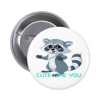 cute like you racoon pinback buttons