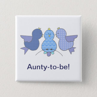 Cute Little Blue Aunty  to be,  Birds Baby Shower Pinback Button