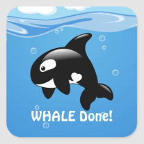 Cute Little Orca WHALE (Well) Done Square Sticker