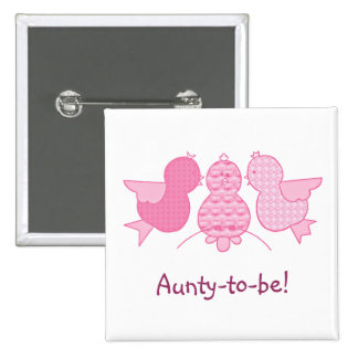Cute Little Pink Aunty  to be,  Birds Baby Shower Pinback Button