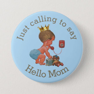 Cute Little Prince Calling to Say Hello Mom Button