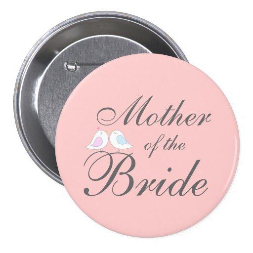 Cute love birds Mother of the Bride Pin