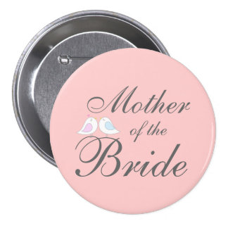 Cute love birds Mother of the Bride Pinback Button