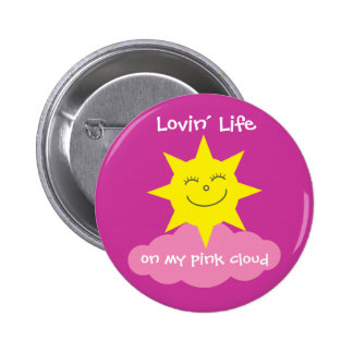 Cute Lovin' Life On My Pink Cloud Recovery Pinback Button