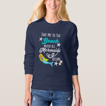Beach Themed Cute Mermaid  Beach Themed slogan Graphic Sweatshirt