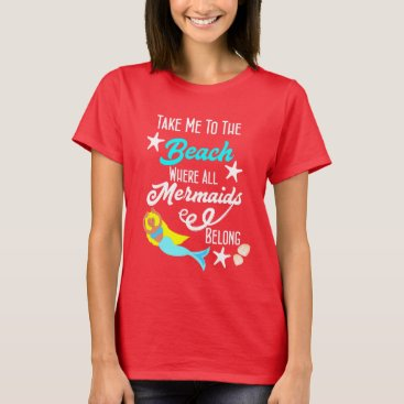 Beach Themed Cute Mermaid  Beach Themed slogan Graphic T-Shirt