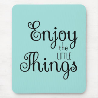 Cute Mint Enjoy the Little Things Quote Mouse Pad