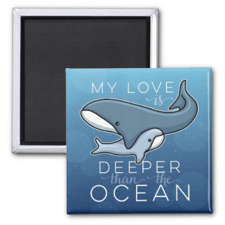 Cute Mom and Baby Whale, Love is Deeper than Ocean 2 Inch Square Magnet