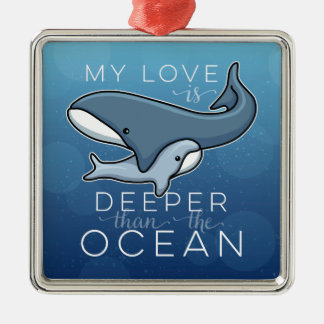 Cute Mom and Baby Whale, Love is Deeper than Ocean Metal Ornament
