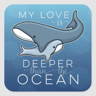 Cute Mom and Baby Whale, Love is Deeper than Ocean Square Sticker