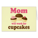 Cute Mom Will Work For Cupcakes Card