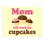 Cute Mom Will Work For Cupcakes Post Card