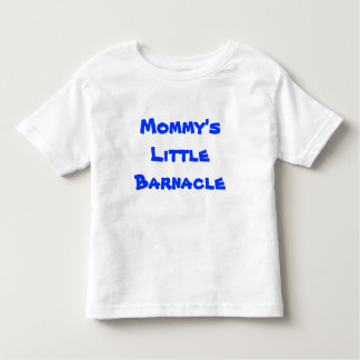 Cute Mommy's Little Barnacle Toddler T-shirt
