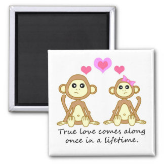 Cute Monkeys - True Love Comes Along Once in a... 2 Inch Square Magnet