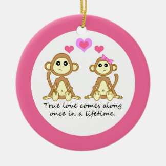 Cute Monkeys - True Love Comes Along Once in a... Ceramic Ornament