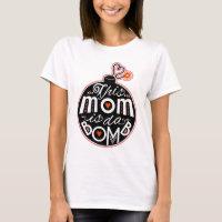 Cute Mother's Day Mom da Bomb Modern Typography T-Shirt