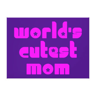 Cute Mothers Moms World s Cutest Mom Gallery Wrap Canvas