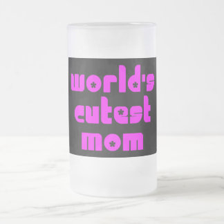 Cute Mothers & Moms : World's Cutest Mom Frosted Glass Beer Mug