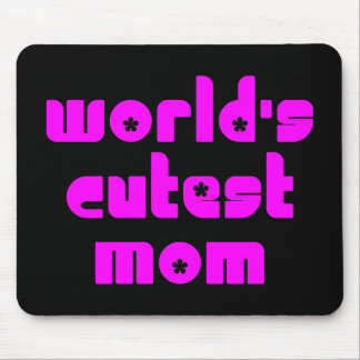 Cute Mothers & Moms : World's Cutest Mom Mouse Pad