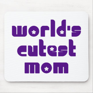 Cute Mothers & Moms : World's Cutest Mom Mousepads