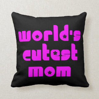 Cute Mothers & Moms : World's Cutest Mom Throw Pillow