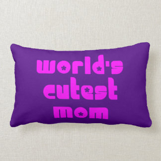 Cute Mothers & Moms : World's Cutest Mom Pillow