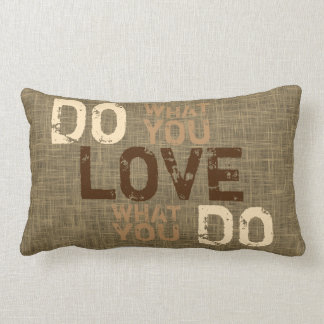 Cute Motivational Do What You Love Wisdom Quote Lumbar Pillow