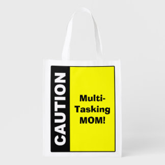 Cute Multi Tasking Mom Caution Grocery Bags