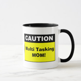 Cute Multi Tasking Mom Caution Mug