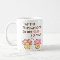 Cute Mushroom in my Heart For You Sweet Pun Coffee Mug