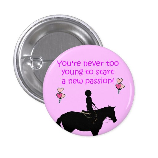 Cute Never Too Young Horse Button