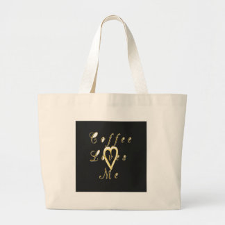 Cute Nice and Lovely Coffee love me. Large Tote Bag