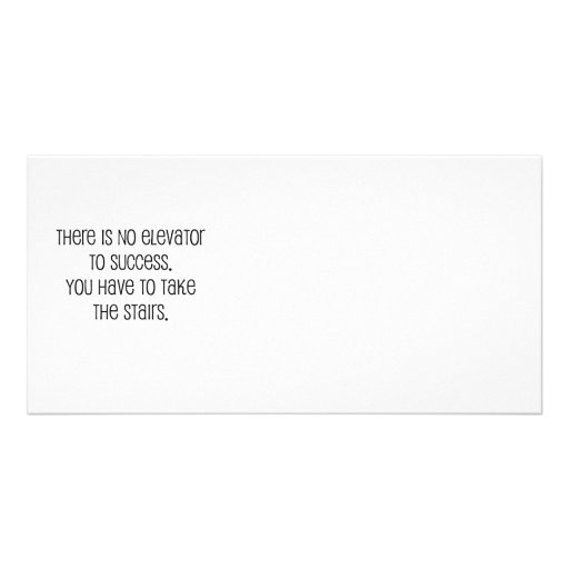 "Cute, ""No elevator to success"" quote Photo Cards"