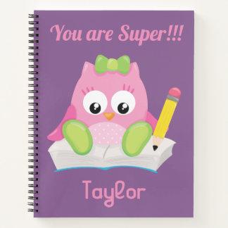 Cute Owl You are Super Notebook