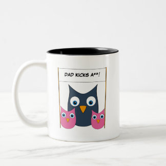 "Cute Owls - ""Dad kicks a**!"" - Father's Day Coffee Mugs"