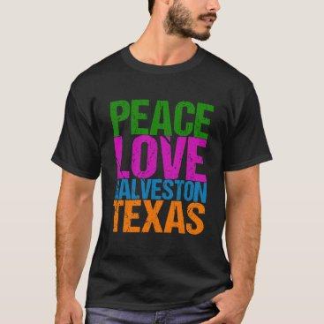 Beach Themed Cute Peace Love Galveston Texas T-Shirt